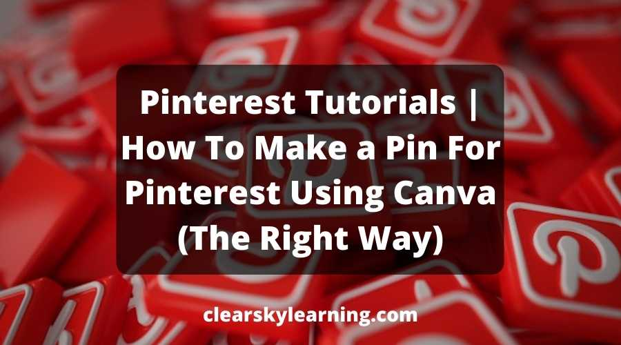 Pinterest Tutorials How To Make a Pin For Pinterest Using Canva