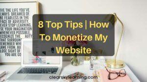 8 Top Tips _ How To Monetize My Website
