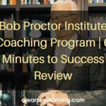 Bob Proctor Institute Coaching Program 6 Minutes to Success Review