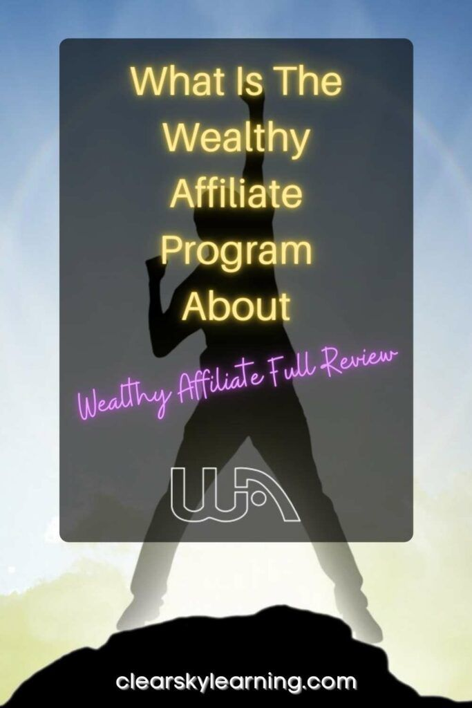 Full Review What Is The Wealthy Affiliate Program About