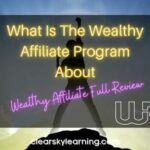 Full Review What Is The Wealthy Affiliate Program About (1)
