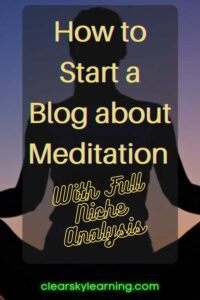 How to Start a Blog about Meditation With Full Niche Analysis-1