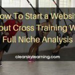 How To Start a Website About Cross Training With Full Niche Analysis